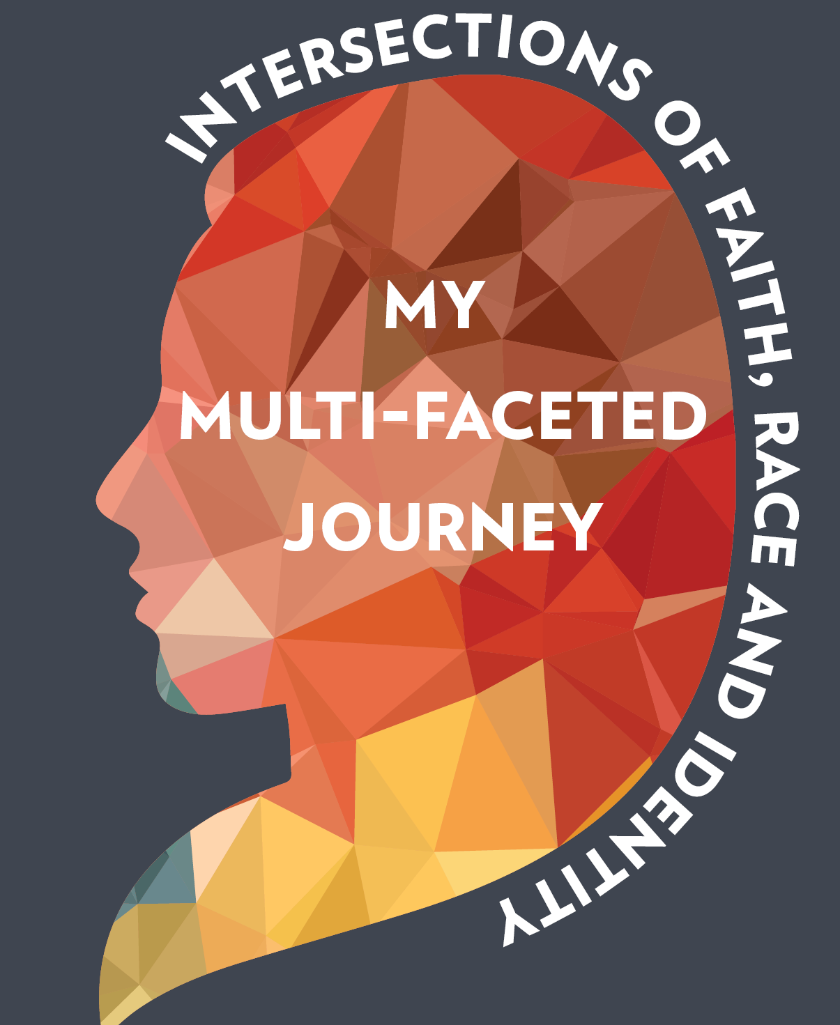 My Multi-Faceted Journey