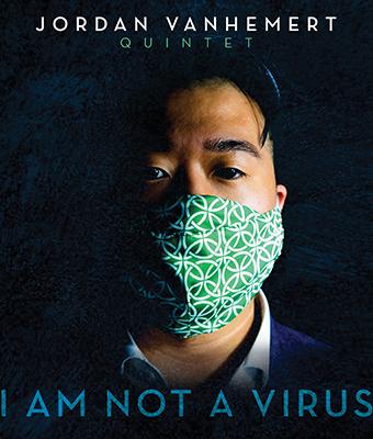 """Faculty Member Jordan VanHemert Tackles Racism with Jazz Album """"I Am Not a  Virus"""